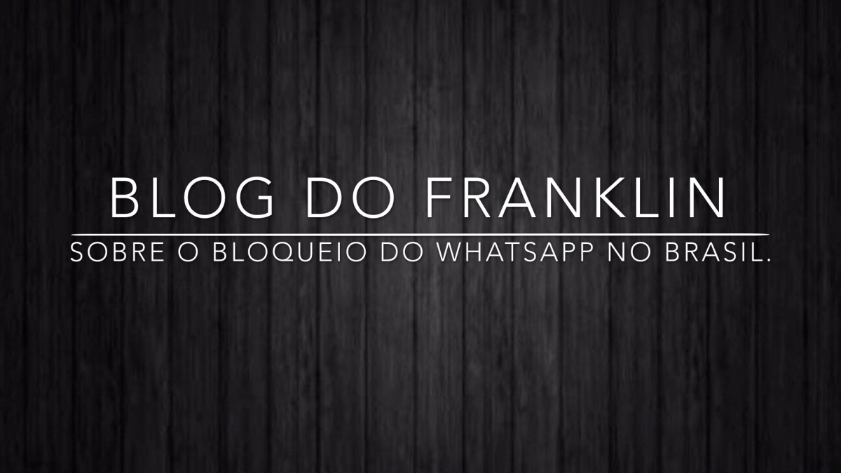 Sobre bloqueio do Whatsapp e lançamento do iPhone SE.